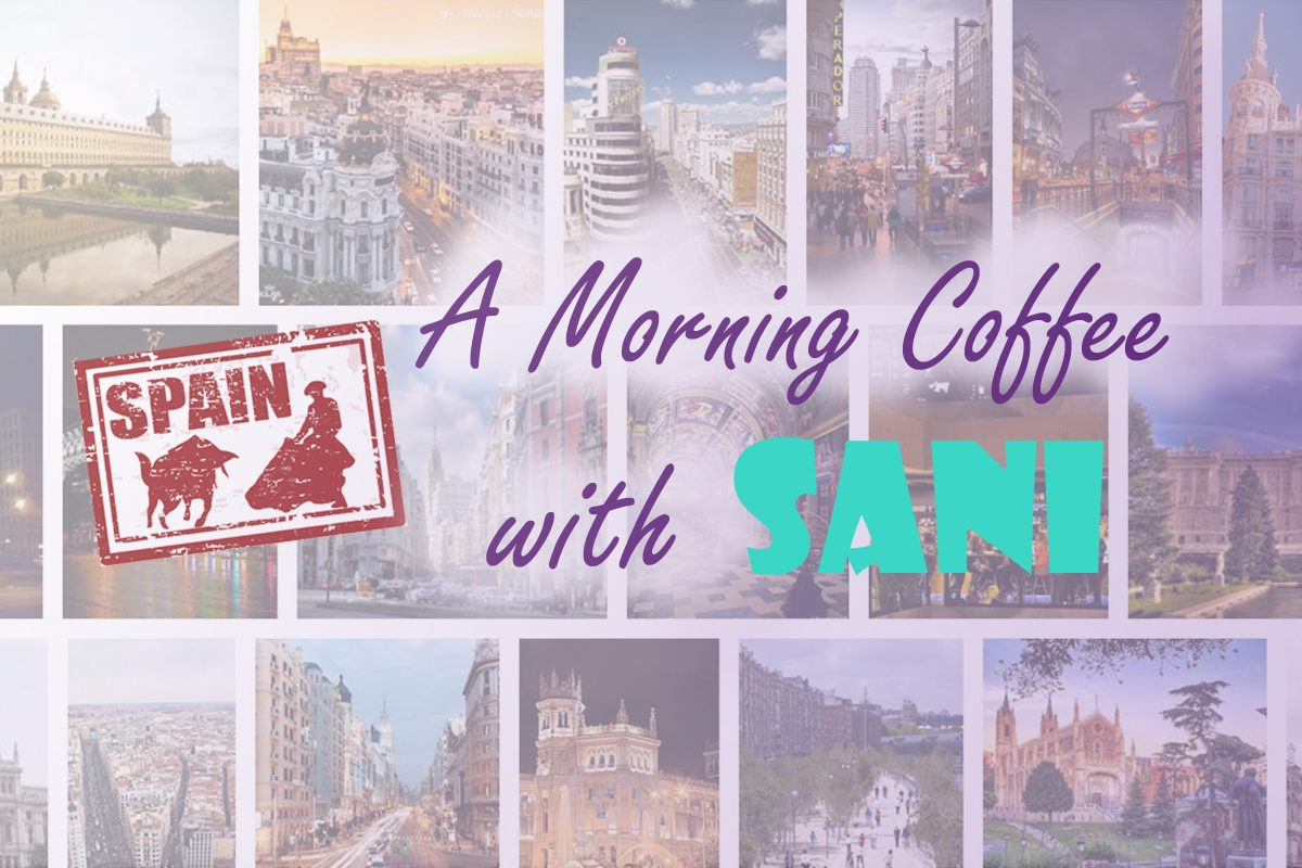 A Morning Coffee with Sani ~ Living Abroad