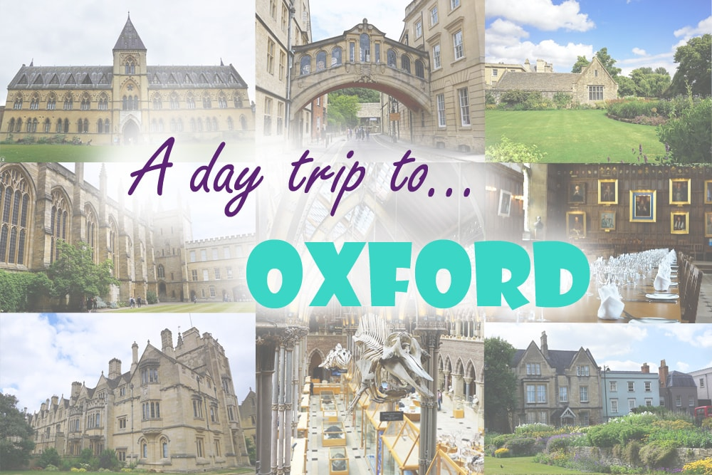 Visit Oxford: A Perfect Day Trip from London