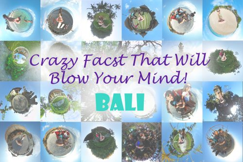 30 (+2) Crazy Facts About Bali That Will Blow Your Mind!
